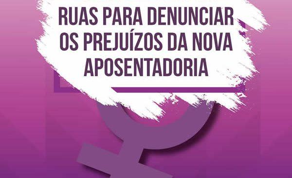 Mulheres vão às ruas para denunciar os prejuízos da nova aposentadoria